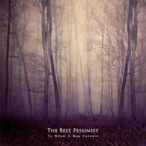 The Best Pessimist - To Whom It May Concern CD (album) cover