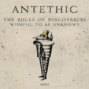 Antethic - The Rules Of Discoverers Wishful To Be Unknown CD (album) cover