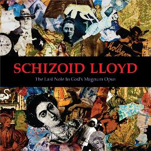 Schizoid Lloyd - The Last Note In God's Magnum Opus CD (album) cover