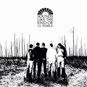 Sounds Like The End Of The World - It All Starts Here CD (album) cover