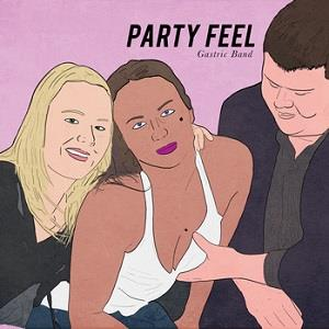 GASTRIC BAND - Party Feel CD album cover