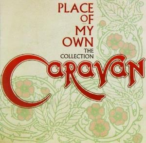 Caravan - Place Of My Own: The Collection CD (album) cover