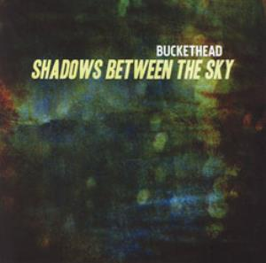 Buckethead - Shadows Between The Sky CD (album) cover