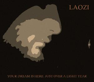 Laozi - Your Dream Is Here, Just Over A Light Year CD (album) cover