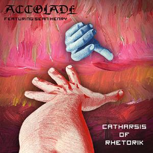 Accolade - Catharsis Of Rhetorik CD (album) cover