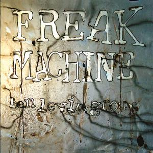 Ben Levin Group - Freak Machine CD (album) cover