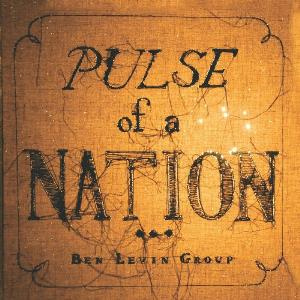 Ben Levin Group - Pulse Of A Nation CD (album) cover