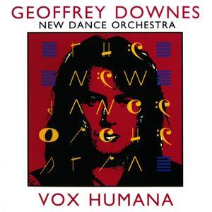 Geoffrey Downes - Vox Humana (the New Dance Orchestra) CD (album) cover