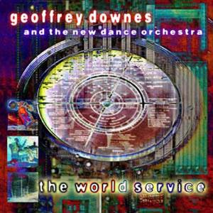 Geoffrey Downes - The World Service (the New Dance Orchestra) CD (album) cover