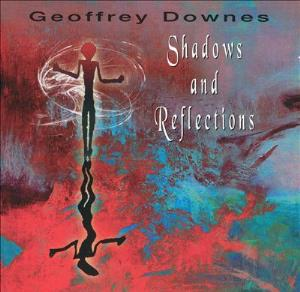 Geoffrey Downes - Shadows & Reflections CD (album) cover