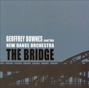 Geoffrey Downes - The Bridge (the New Dance Orchestra) CD (album) cover