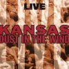 Kansas - Live : Dust In The Wind CD (album) cover
