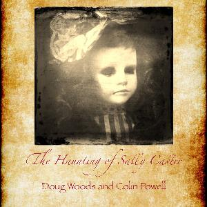 Doug Woods & Colin Powell - The Haunting Of Sally Caster CD (album) cover