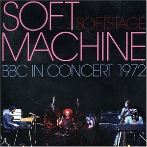 SOFT MACHINE - Soft Stage Bbc In Concert 1972 CD album cover