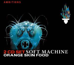 SOFT MACHINE - Orange Skin Food CD album cover