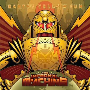 Earth's Yellow Sun - The Infernal Machine CD (album) cover