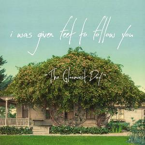 I Was Given Feet To Follow You - The Gloomiest Day CD (album) cover